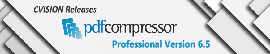 CVISION Releases PdfCompressor Professional Version 6.5